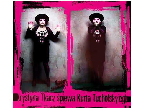 Krystyna Tkacz śpiewa Kurta Tucholskyego