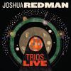 "Joshua Redman –""Trios Live"""